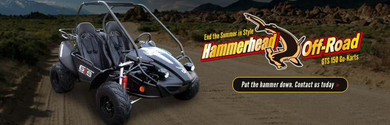 End the summer in style with Hammerhead GTS 150 Go-Karts. Click here for details.