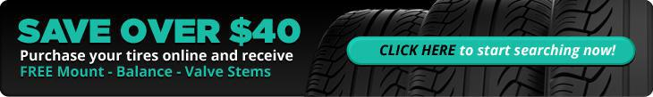 Save over $40. Purchase your tires online and receive free mount – balance - valve stem. Click here to start searching now.