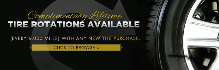 Receive complimentary lifetime tire rotations with any new tire purchase. Click here to browse.