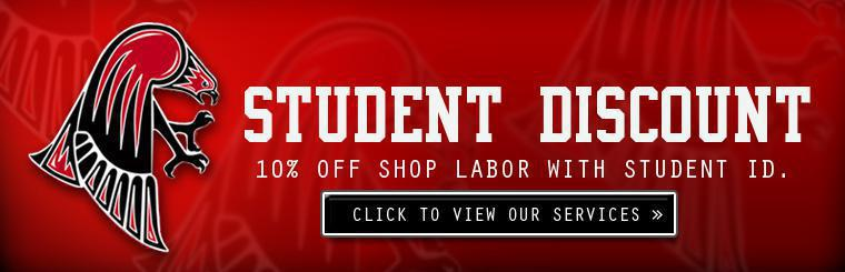 Students receive 10% off shop labor with student ID. Click here to view our services.