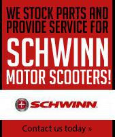 We stock parts and provide service for Schwinn Motor Scooters! Contact us today.
