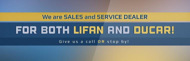 We are sales and service dealer for both Lifan and Ducar!