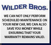 Wilder Bros. We can not only perform scheduled maintenance on your new car, we can also save you money while ensuring that your warranty remains valid.