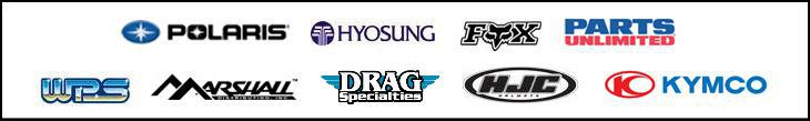 We proudly offer products from: Polaris, Hyosung, Fox, Parts Unlimited, Western Power Sports, Marshall, Drag Specialties, HJC, and Kymco.