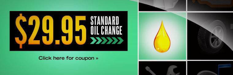 Get a standard oil change for $29.95! Click here for coupon.
