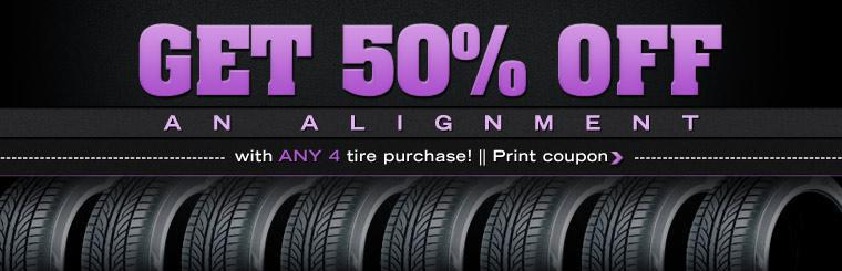 Get 50% off an alignment with any 4 tire purchase! Click here for coupon.