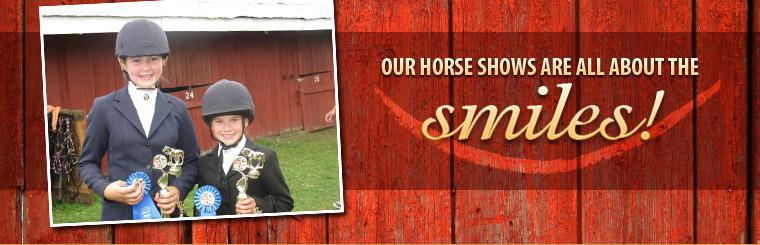 Our horse shows are all about the smiles!