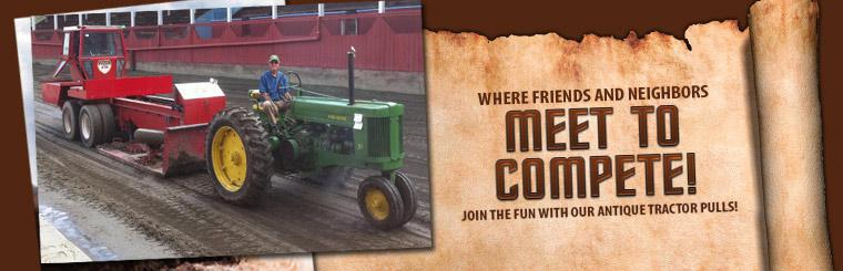friends and neighbors meet to compete! Join the fun with our antique tractor pulls!