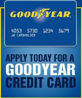 Apply today for a Goodyear Credit Card.