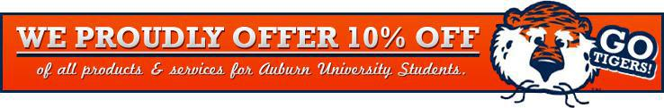 We proudly offer 10% off of all products & services for Auburn University Students. Go Tigers!