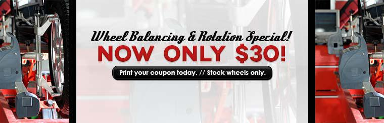 Our Wheel Balancing & Rotation Special is now only $30! Click here to print the coupon.