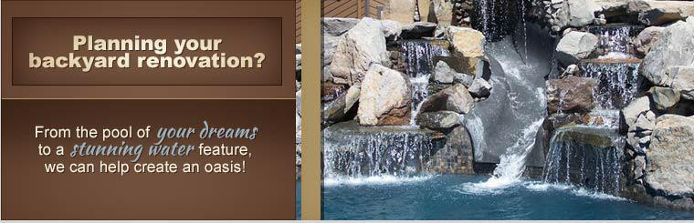 From the pool of your dreams to a stunning water feature, we can help create an oasis!