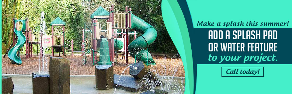 Make a splash this summer! Add a splash pad or water feature to your project.
