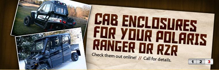 Click here to check out cab enclosures for your Polaris Ranger or RZR online.