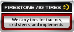 Firestone Ag Tires: We carry tires for tractors, skid steers, and implements.
