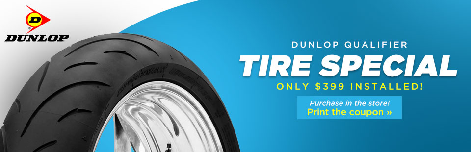 Dunlop Qualifier Tire Special: Now only $399 installed! Click here to print the coupon.