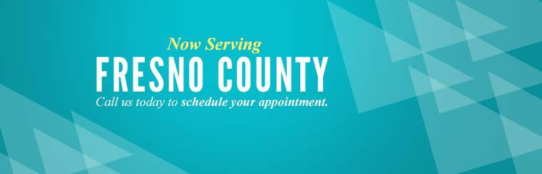 Now Serving Fresno County: Click here to contact us to schedule your appointment.