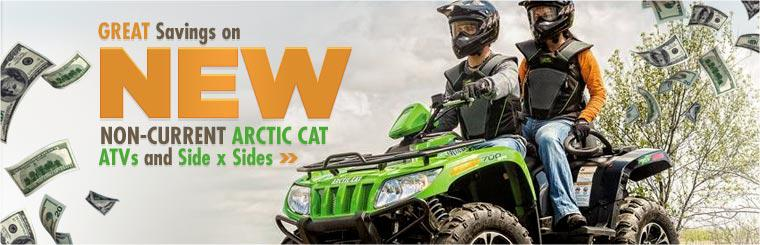 Great Savings on New Non-Current Arctic Cat ATVs and Side x Sides: Click here to view the models.
