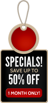 Specials! Save up to 50% off. 1 month only!