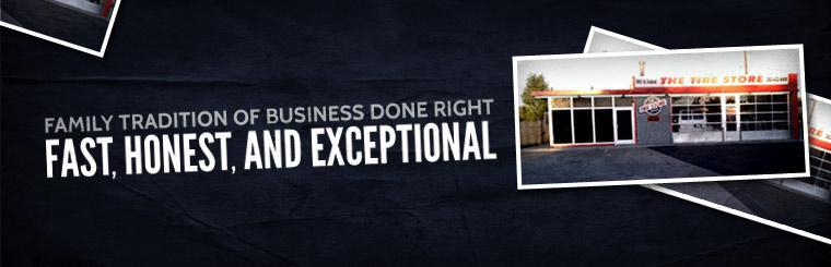We have a family tradition of business done right. We are fast, honest, and exceptional. Click here to contact us.