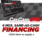 Get 6 months same-as-cash financing with the CarCareONE card! Click here to apply.