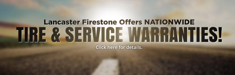 Lancaster Firestone offers nationwide tire and service warranties! Click here for details.