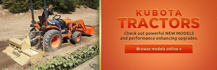 Kubota Tractors: Check out powerful new models and performance enhancing upgrades! Click here to browse models online.