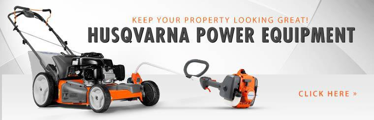 Keep your property looking great with Husqvarna power equipment!