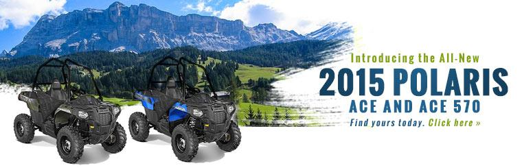 2015 Polaris ACE and ACE 570: Click here to view the models.