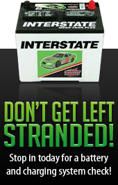 Don't get left stranded! Stop in today for a battery and charging system check!