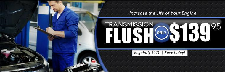 Increase the life of your engine! Get a transmission flush for only $139.95! Click here for a coupon.