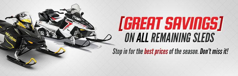 Great Savings on All Remaining Sleds: Stop in for the best prices of the season. Don't miss it!