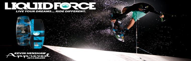 Liquid Force - Live your dreams...ride different.