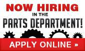 Now Hiring in the Parts Department! Apply Online »