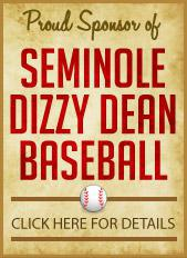 We are a proud sponsor of Seminole Dizzy Dean Baseball. Click here for details.
