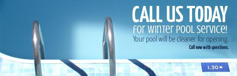 Call us today for winter pool service!