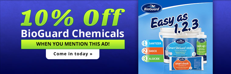Get 10% off BioGuard chemicals when you mention this ad! Click here to contact us.