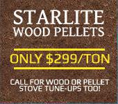 Starlite Wood Pellets : Only $299/ton. Call for wood or pellet stove tune-ups too!