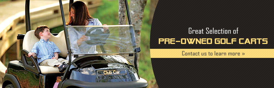 Great Selection of Pre-Owned Golf Carts: Contact us to learn more.
