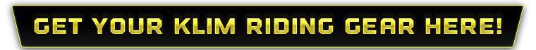 Get your Klim riding gear here!