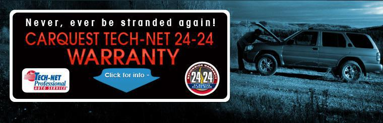 Never, ever be stranded again! Get the CARQUEST TECH-NET 24-24 warranty! Click here for information.