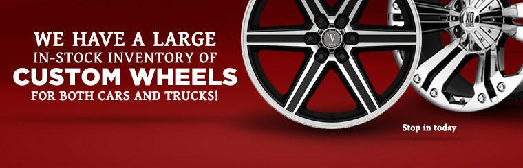 We have a large in-stock inventory of custom wheels for both cars and trucks! Stop in today, or click here to browse online.