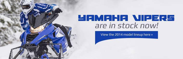 Yamaha Vipers are in stock now! Click here to view the 2014 model lineup.