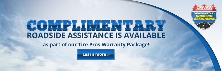 Complimentary Roadside Assistance is available as part of our Tire Pros Warranty Package! Click here to learn more.