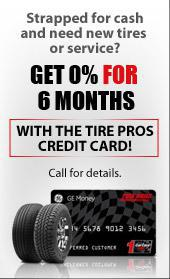 Get 0% for 6 months with the Tire Pros Credit Card!