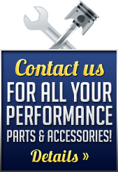 Contact us for all your performance parts & accessories.