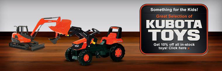 We have a great selection of Kubota toys! Get 10% off all in-stock toys!