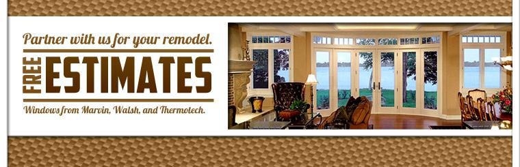 With brands like Marvin, Walsh, and Thermotech, contact us for your remodel.  Call us for a free estimate on windows.