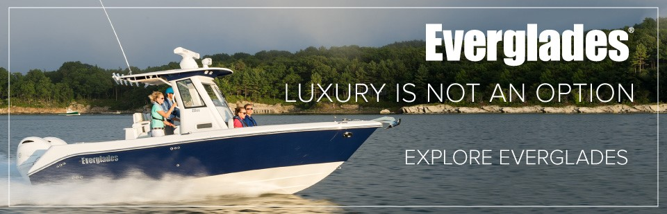 Everglades - Luxury is not an option. Click to explore Everglades boats.