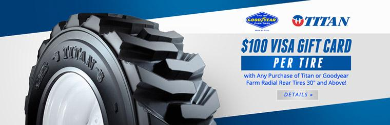 Titan and Goodyear Farm Radial Rear Tire $100 Visa Gift Card Offer: Click here for details.